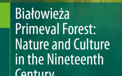01.04.2020 – A book on the history of Białowieża Forest management in 19th century