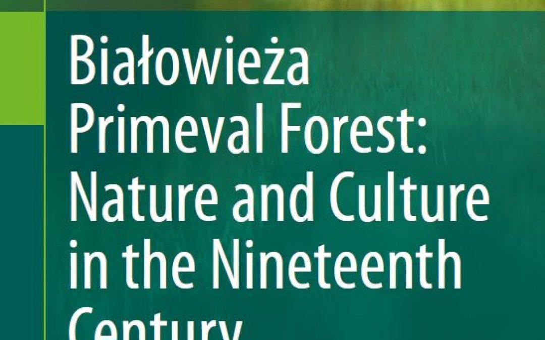 01.04.2020 – Książka o XIX wiecznej historii zarządzania Puszczą Białowieską